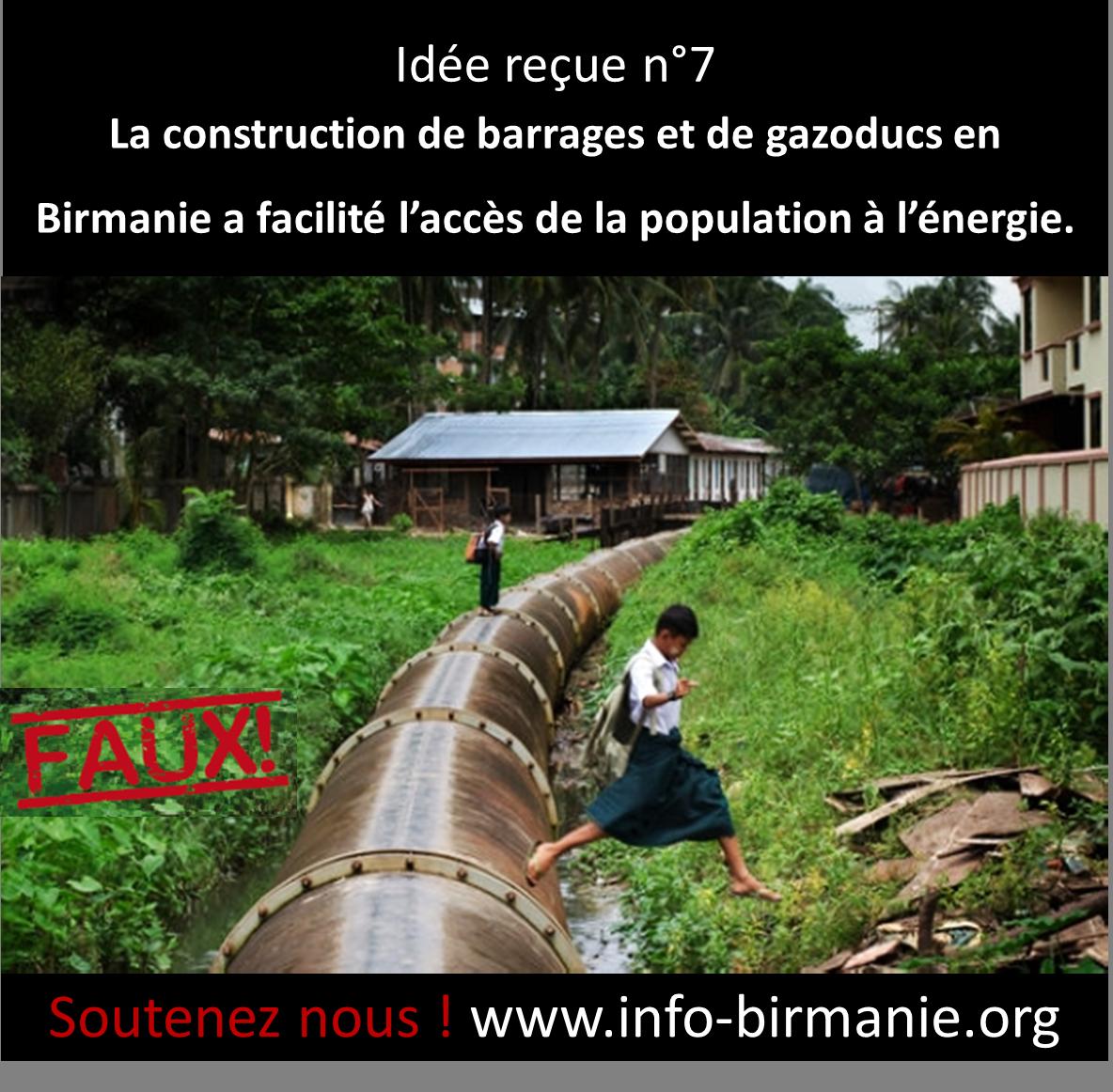 Idée reçue n°7: La construction de barrages et de gazoducs en Birmanie a facilité l'accès de la population à l'énergie.